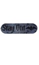 Stay Out Foam Plaque